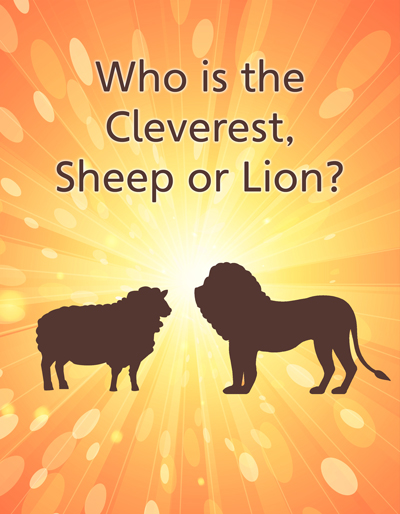 Who is the Cleverest, Sheep or Lion?